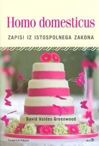 David Valdes Greenwood: Homo domesticus
