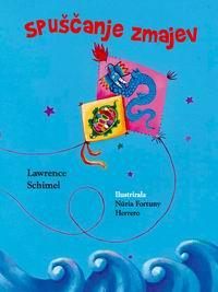 Lawrence Schimel: Spuščanje zmajev