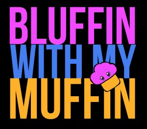 bluffinwithmymuffinavatar-300x263